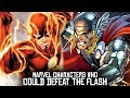 5 Marvel Heroes and Villains Who Can BEAT The Flash!