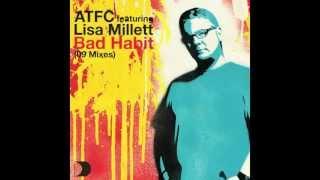 ATFC featuring Lisa Millett - Bad Habit  (ATFCs Lektrotek Re-Visit) [Full Length] 2008