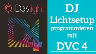 Wie programmiere ich ein DJ Lichtsetup in DVC4 ? | Daslight 4 DVC4 Videotutorial