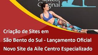 Criação de Sites em São Bento do Sul - Lançamento Oficial do Novo Site da Aile Centro Especializado