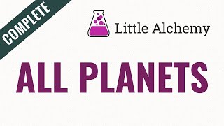 How to make AĻL PLANETS in Little Alchemy