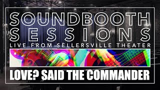 Love? Said The Commander on Soundbooth Sessions (full session)