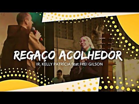 Regaço Acolhedor - Ir. Kelly Patrícia feat Frei Gilson