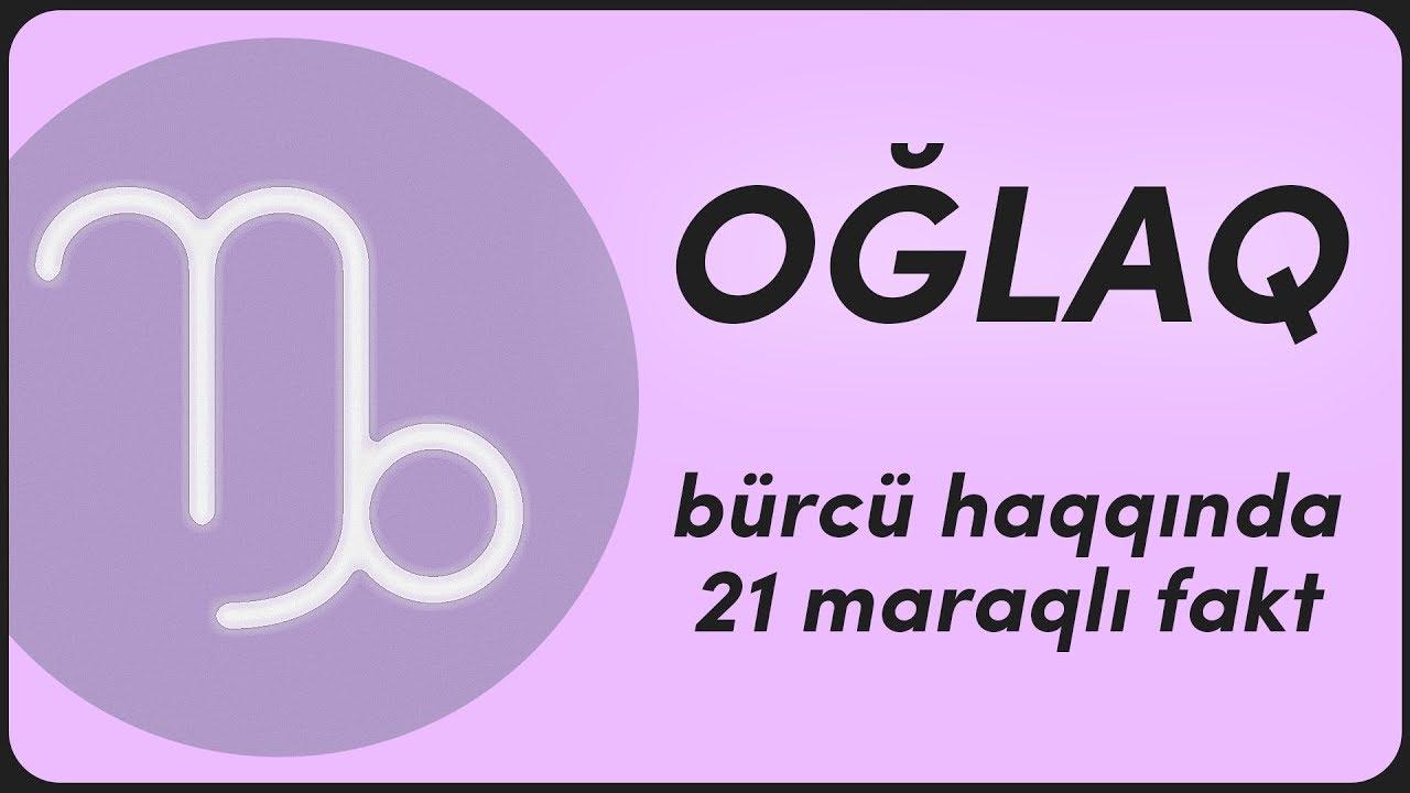 Oglaq Burcu Haqqinda 21 Maraqli Fakt Youtube