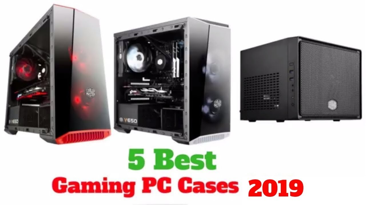 5 Best Gaming PC Cases 2018 (Updated 2019)