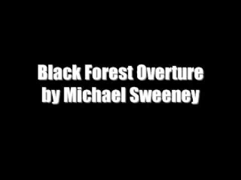 Black Forest Overture by Michael Sweeney