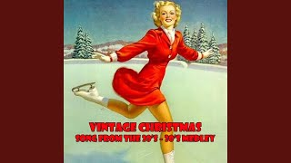 Vintage Christmas Best Songs From the 1920's, 30's & 40's Medley: Santa Claus Is Comin' To Town...