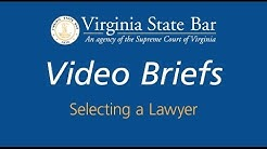 Virginia State Bar Video Briefs: Selecting a Lawyer