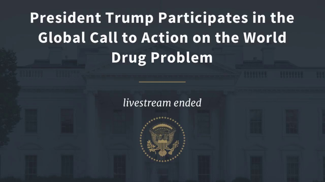 President Trump Participates in the Global Call to Action on the World Drug Problem