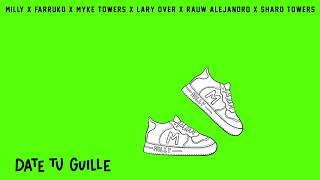 Milly x Farruko x Myke Towers x Lary Over x Rauw Alejandro x Sharo Towers - Date Tu Guille (Audio)