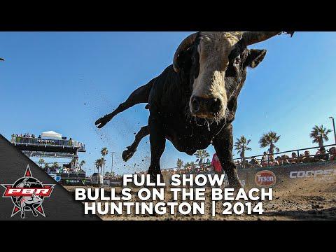 FULL SHOW: Bulls On The Beach   2014 Huntington Beach