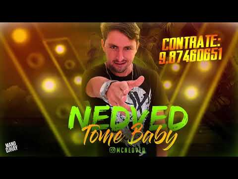 MC NEDVED - TOME BABY - MÚSICA NOVA 2018