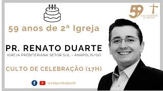 Culto de Celebração - 16/08/2020 - Aniversário de 59 Anos da II IPUDI - Pr. Renato Duarte (17H)