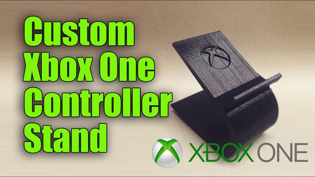 Custom Xbox One Controller Stand YouTube