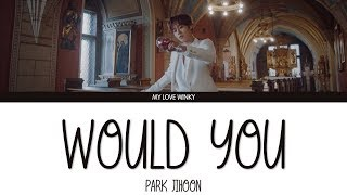 Park jihoon would you lyrics all rights administered by maroo entertainment. english translation: https://twitter.com/0529percent/status/1110761578163367936?...