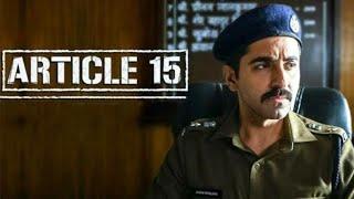 Article 15 Full Movie Review | Ayushmann Khurrana, Isha Talwar Sayani Gupta, Manoj Pahwa