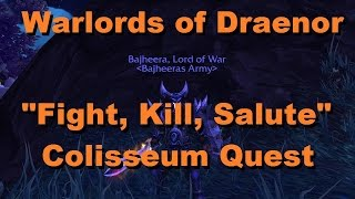 """Warlords of Draenor - """"Fight, Kill, Salute Coliseum Quest"""" - How to Access Coliseum :)"""
