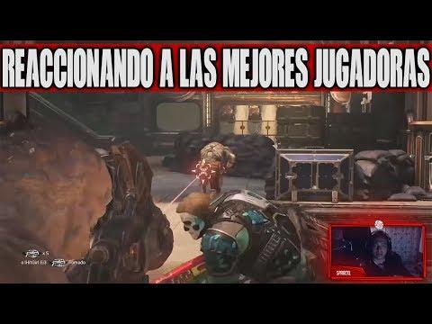 REACCIONANDO A LAS MEJORES JUGADORAS DE GEARS OF WAR 4
