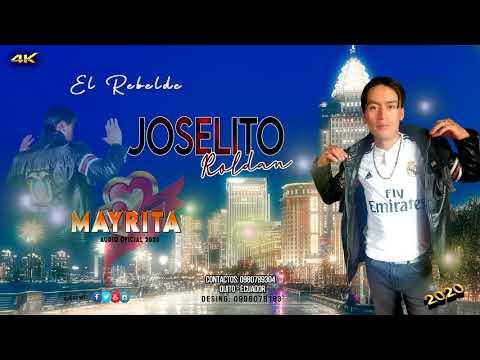 JOSELITO ROLDAN  - EL REBELDE  - TEMA: MAYRITA   . AUDIO OFICIAL 2020