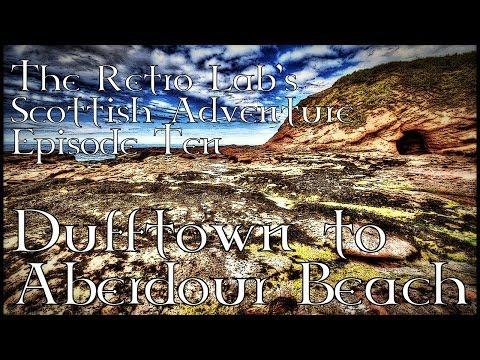 Dufftown to Aberdour Beach - The Scottish Adventure - Episode Ten