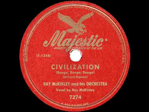1947 HITS ARCHIVE: Civilization (Bongo, Bongo, Bongo) - Ray McKinley