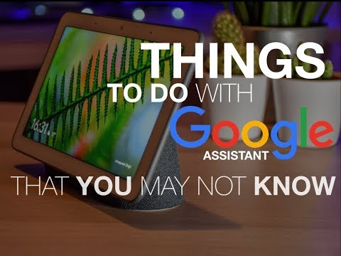 Things to Do with Google Home Assistant on Home Hub & Mini That You May Not Know