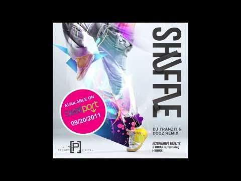 SHUFFLE (DJ Tranzit & Dooz Remix) Alternative Reality & Brian S ft. I-Wonk