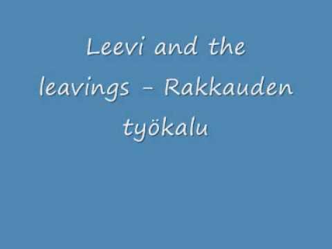 Leevi and the leavings - Rakkauden työkalu