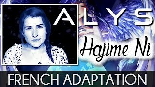 ♈ [French] Hajime Ni - ALYS