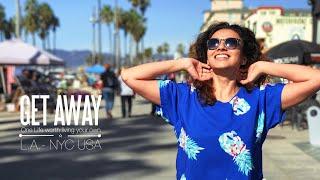 GET AWAY - L.A | NYC - USA | AN EYE OF A TRAVELER