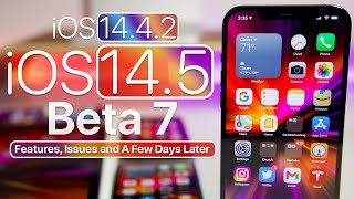 iOS 14.4.2 and iOS 14.5 Beta 7 Features, Issues, Release Date and A Few Days Later