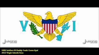 UMB Soldiers : COME GYAL [2012 Virgin Islands, Saint Croix]