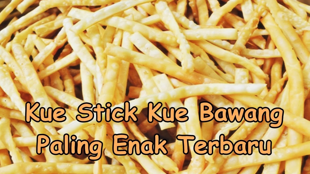 Resep Kue Stick Kue Bawang Paling Enak 2017 Terbaru Resep Lebaran