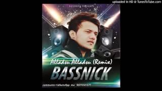 Download Hindi Video Songs - Alladsu Alladsu [BassNick Remix]