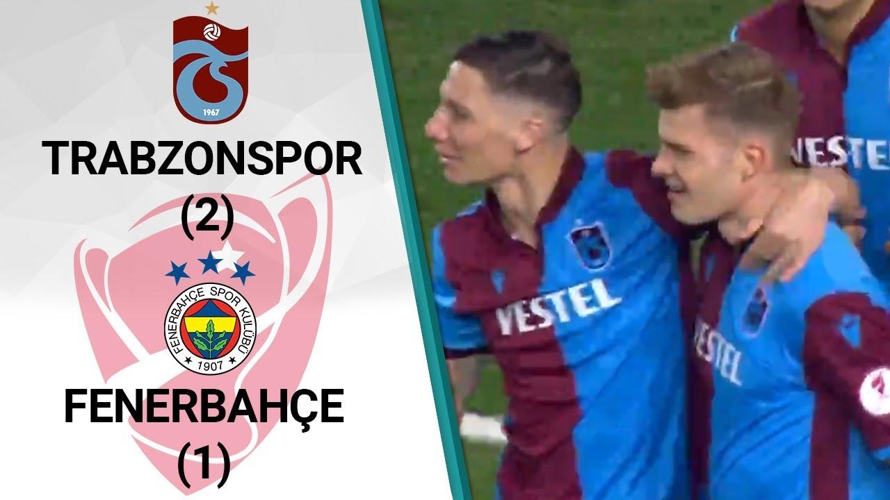 Trabzonspor 2 -1 Fenerbahçe ÖZET (Ziraat Türkiye Kupası Yarı Final İlk Maçı)
