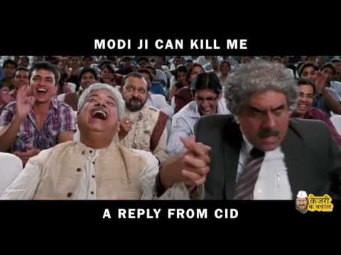 ARVIND KEJRIWAL says - Modi ji can Kill me - VERY FUNNY