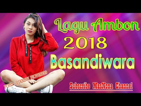 Lagu Ambon Terbaru 2018   Basandiwara   Lirik