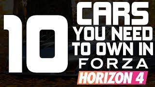 Forza Horizon 4 - TOP 10 CARS YOU NEED TO OWN IN FORZA HORIZON 4