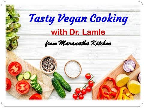 Tasty Vegan  Recipes with Dr  J Lamle