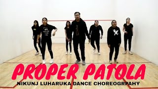 Proper Patola || Badshah|| Arjun Kapoor|| Nikunj Luharuka Dance Choreography||