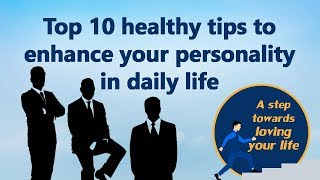 Top 10 healthy tips to enhance your personality in daily life | Professional Skills | Hindi | 2018