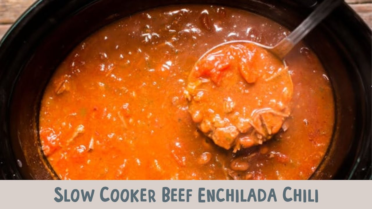 Slow Cooker Beef Enchilada Chili The Magical Slow Cooker