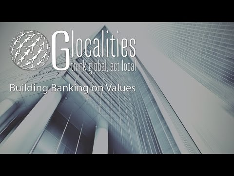 Interview - Glocalities: Building banking on values