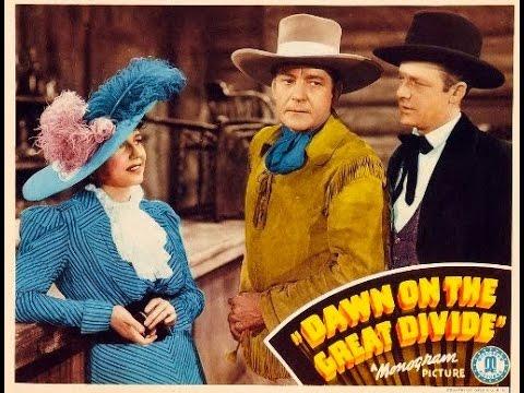 Dawn on the Great Divide full length western movie starring Buck Jones
