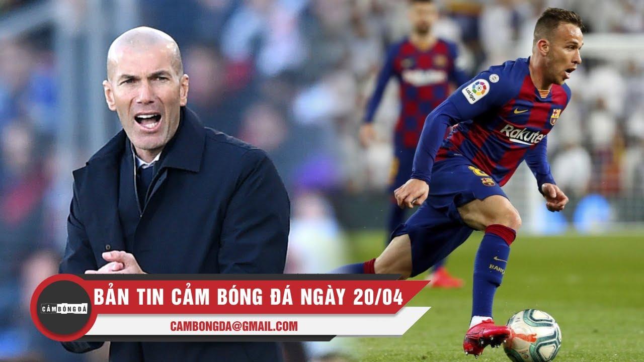 Bản tin Cảm Bóng Đá ngày 20/4 | Juve muốn Zidane sang Ý; Arthur Melo khẳng định ở lại Barca