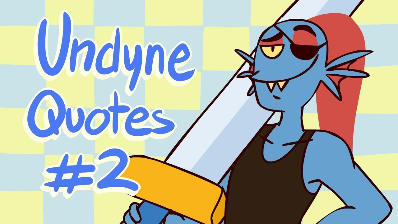 Undyne Quotes #2