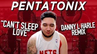 pentatonix   cant sleep love danny l harle remix reaction
