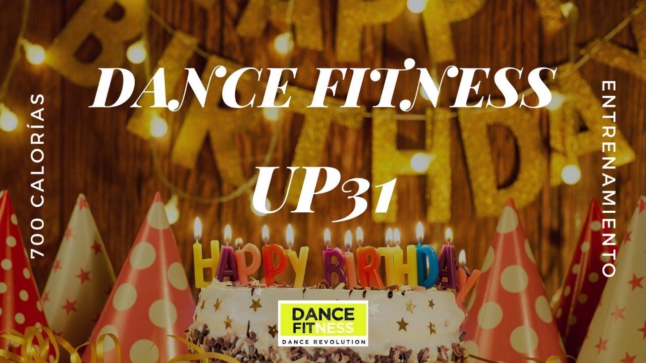 DANCE FITNESS UP31. VAMOS A CELEBRAR CON TODOS LOS PODERES MI CUMPLEAñOS NUMERO 31.