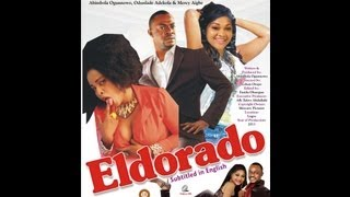 vuclip ELDORADO- LATEST YORUBA NOLLYWOOD MOVIE 2013 STARRING ODUNLADE ADEKOLA, Mercy Aigbe
