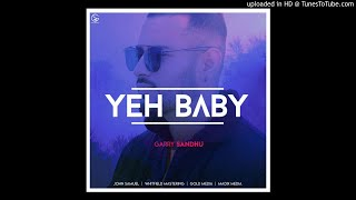 Yeh Baby || Garry Sandhu (BASS FOR ALL)|NEW LATEST PUNJABI SONG 2018|NEW DESI SONG 2018|
